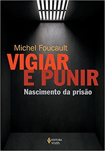 Livro Vigiar e punir – Michel Foucault
